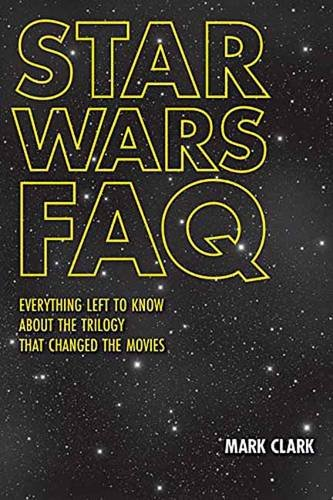 Buy Star Wars FAQ: Everything Left to Know About the Trilogy That Changed the Movies