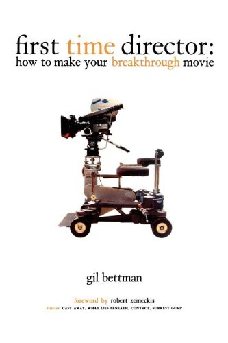 Buy First Time Director : How to Make Your Breakthrough Movie
