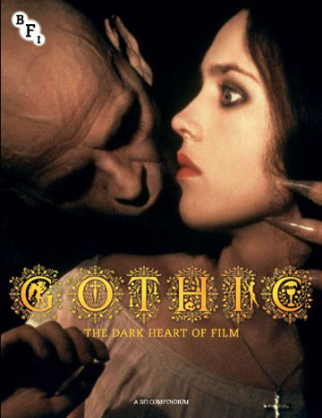 Buy Gothic: The Dark Heart of Film; A BFI Compendium