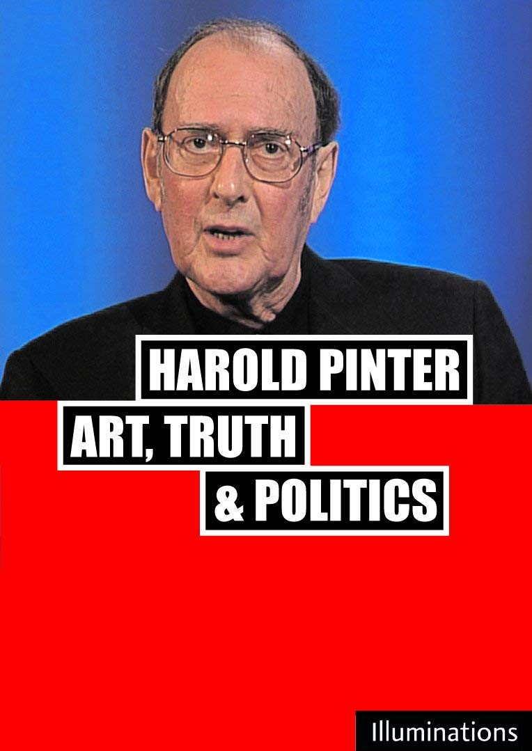 Buy Harold Pinter: Art, Truth and Politics