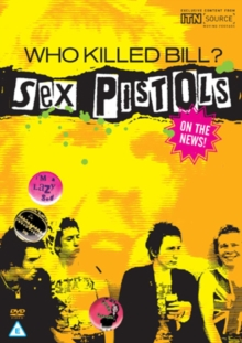Buy Who Killed Bill? the Sex Pistols in the News