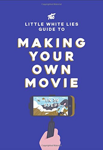 Buy The Little White Lies Guide to Making Your Own Movie
