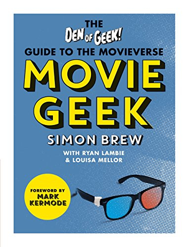 Buy Movie Geek: The Den of Geek Guide to the Movieverse