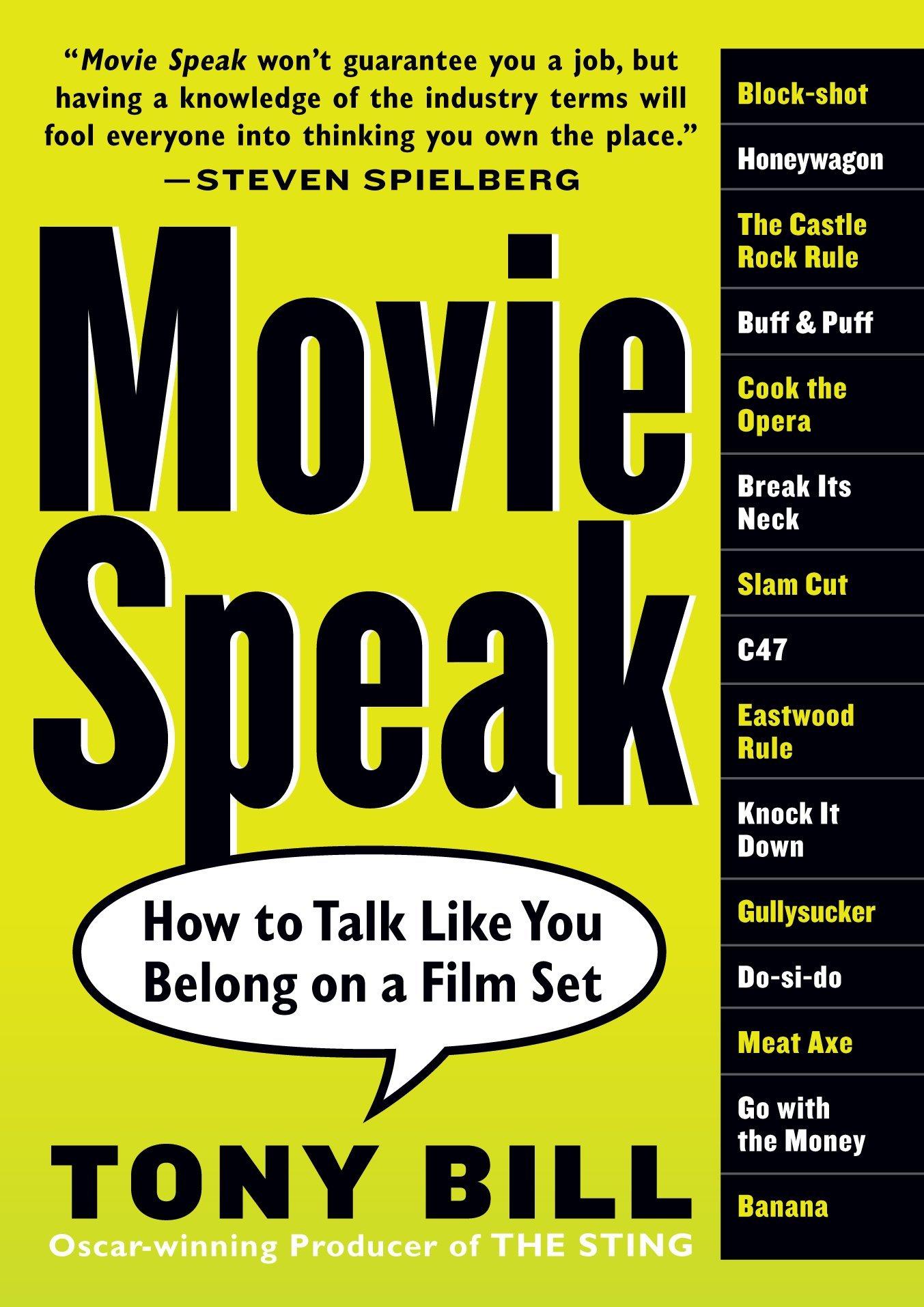 Buy Movie Speak: How to Talk Like You Belong on a Movie Set