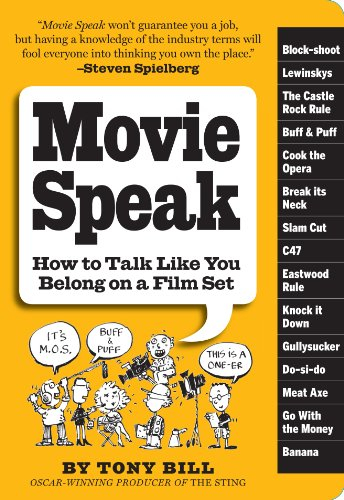 Buy Movie Speak: How to Talk Like You Belong on a Movie Set