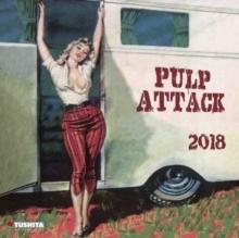Buy Pulp Attack 2018 Calendar