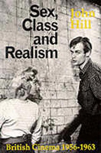 Buy Sex, Class and Realism: British Cinema 1956-1963