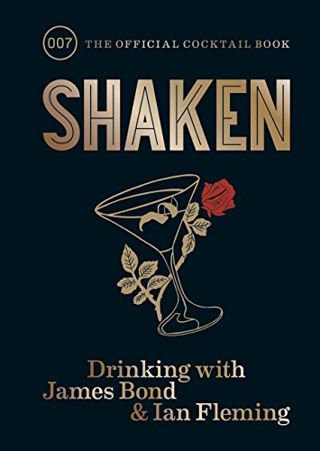 Buy Shaken: Drinking with James Bond and Ian Fleming