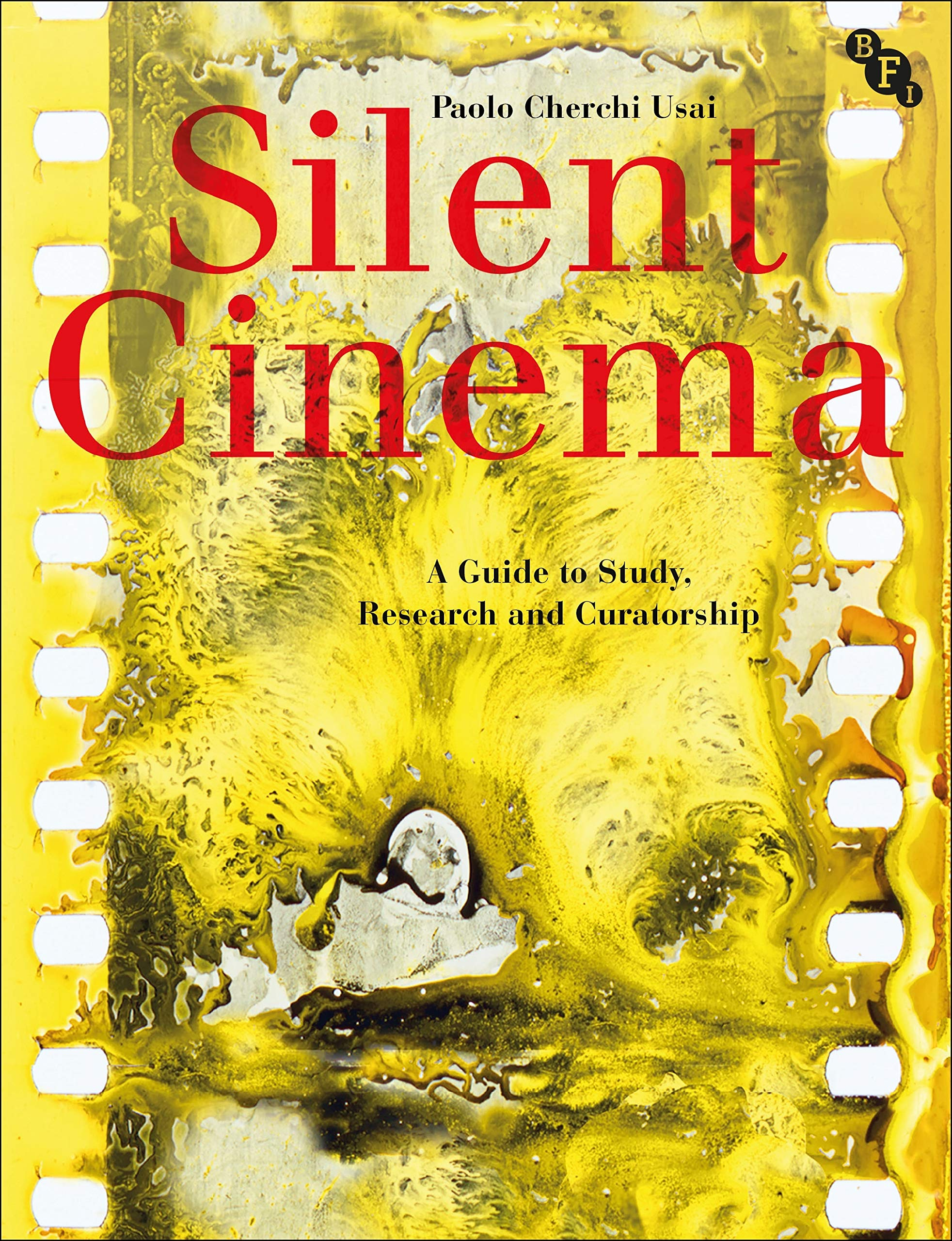 Buy Silent Cinema: A Guide to Study, Research and Curatorship