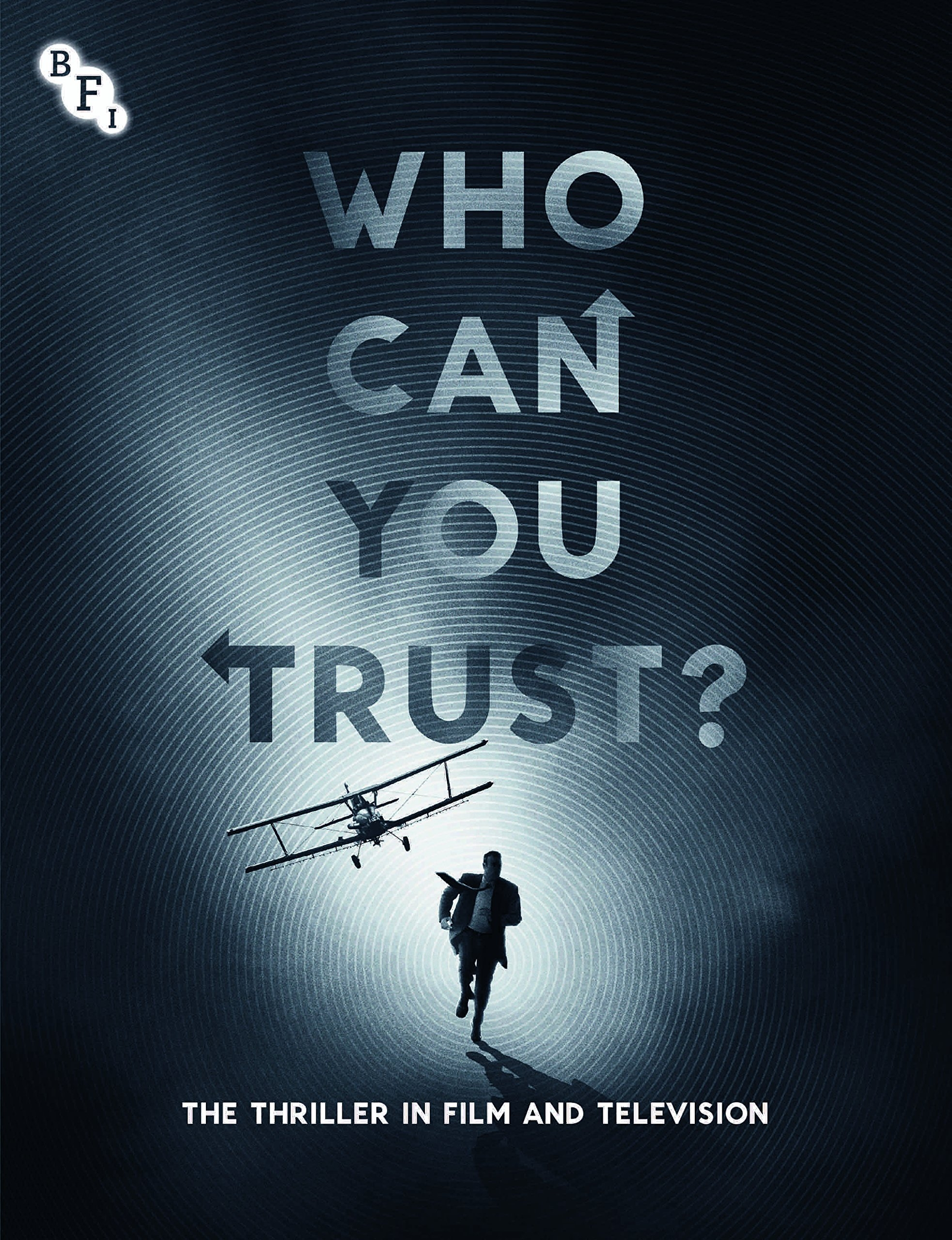 Buy Who Can You Trust?: The Thriller in Film and Television (A BFI Compendium)